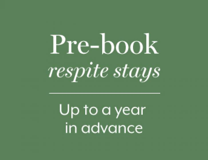 Pre-bookable respite stays always available