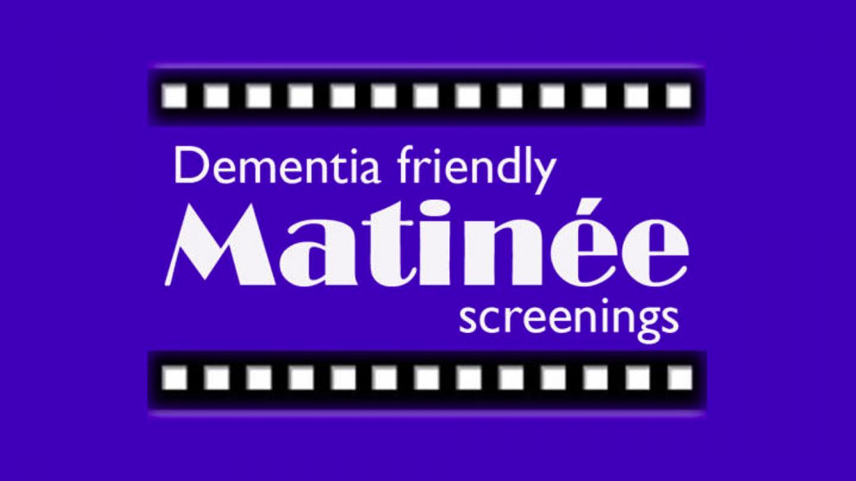 Matinee Dementia Friendly Film Screenings: Cancelled