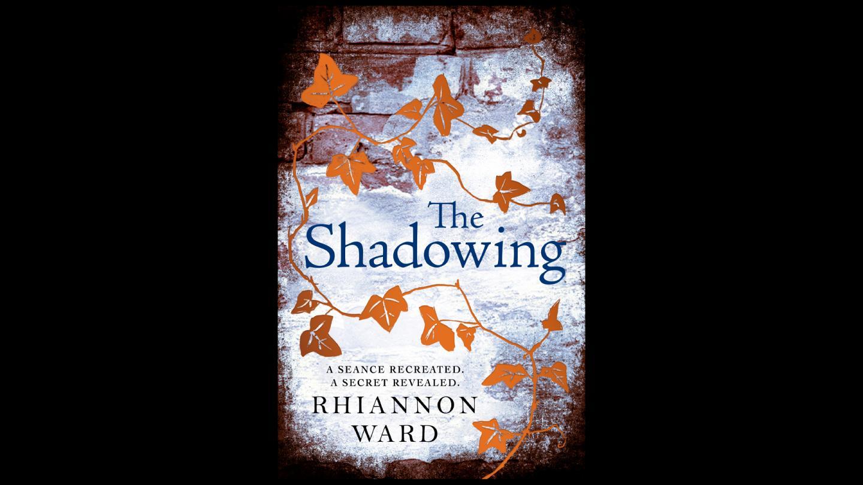 Rhiannon Ward - The Shadowing