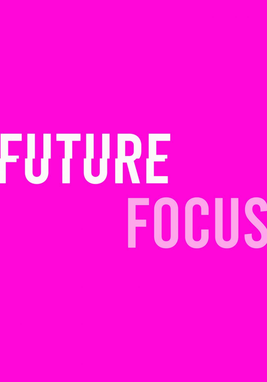 Future Focus Open Call
